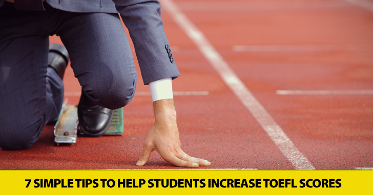 Giving Your Students a Boost: 7 Simple Tips to Help Students Increase TOEFL Scores