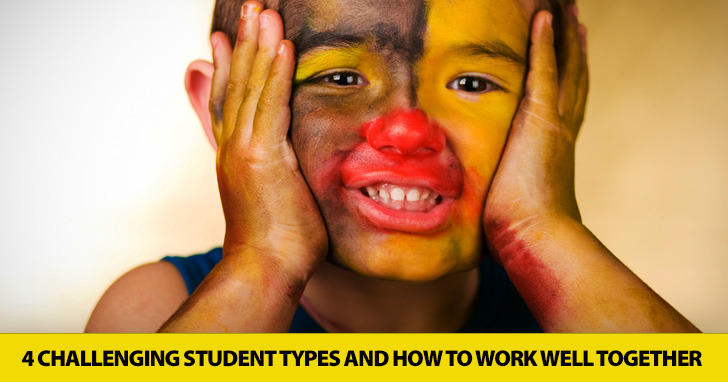 You've Got THAT Kid in Class? 4 Challenging Student Types and How to Work Well Together