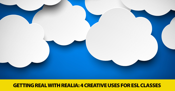 Getting Real with Realia: 4 Creative Uses for ESL Classes