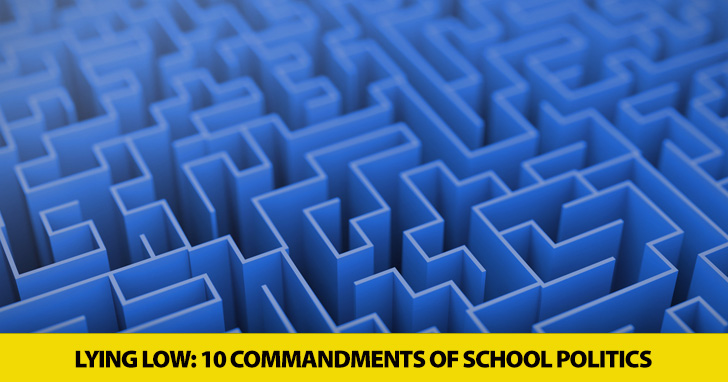 Lying Low: 10 Commandments of School Politics
