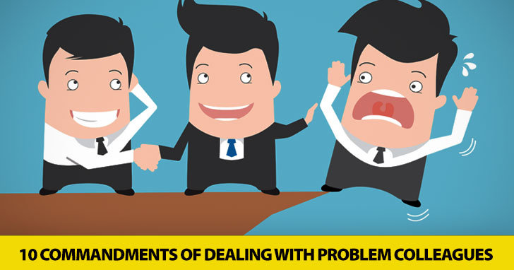 Gossip, Backstabbing: 10 Commandments of Dealing with Problem Colleagues