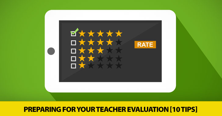When You Are the One Being Assessed: Preparing for Your Teacher Evaluation [10 Tips]