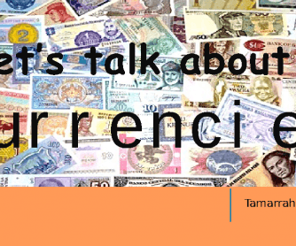 Let's Talk about Currencies
