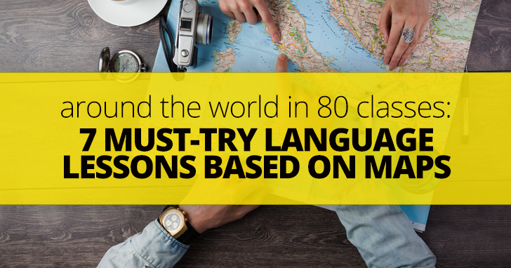 Around the World in 80 Classes: 7 Must-try Language Lessons Based on Maps