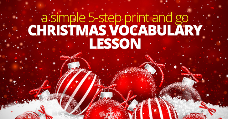 Mistletoes and Jolly Holly: A Simple 5-Step Print and Go Christmas Vocabulary Lesson (Only If You're Dreaming of a White Christmas!)