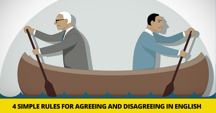 So Do I Neither Do You 4 Simple Rules For Agreeing And Disagreeing