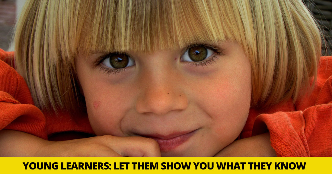 Young Learners: Let Them Show You What They Know