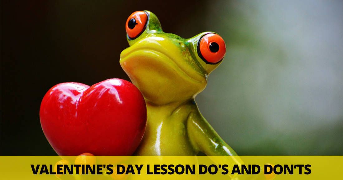 Valentine's Day Lesson Do's and Don'ts