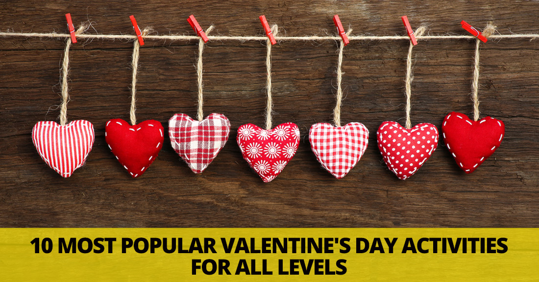 10 most popular valentines day activities for all levels - San Valentine Day