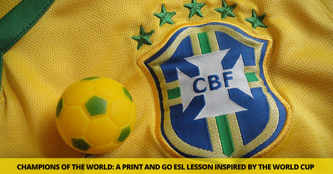 Champions of the World: a Print and Go ESL Lesson Inspired by the World Cup