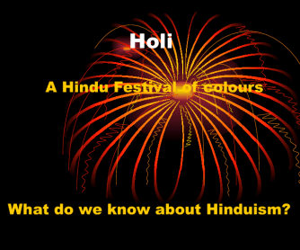 Indian Festival of Holi March or April