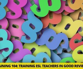 Teacher Training 104: Training ESL Teachers in Good Review Methods