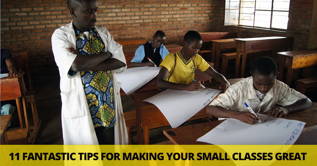 Get A Little Closer: 11 Fantastic Tips for Making Your Small Classes Great