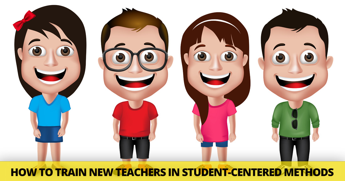 Teacher Training 105: How to Train New Teachers in Student-Centered Methods