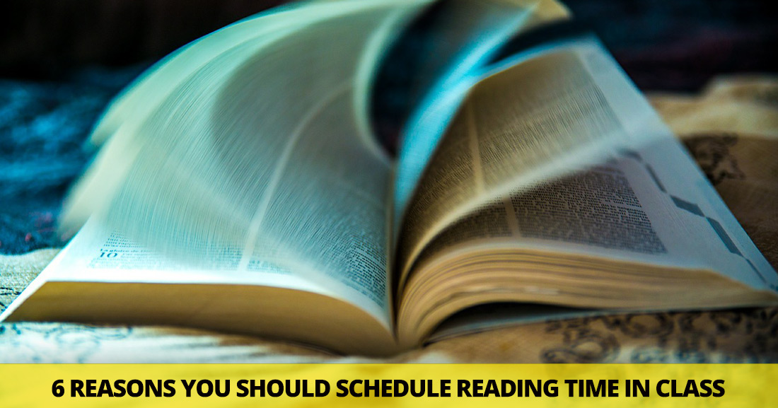 Crack the Books Open: 6 Reasons You Should Schedule Reading Time in Class