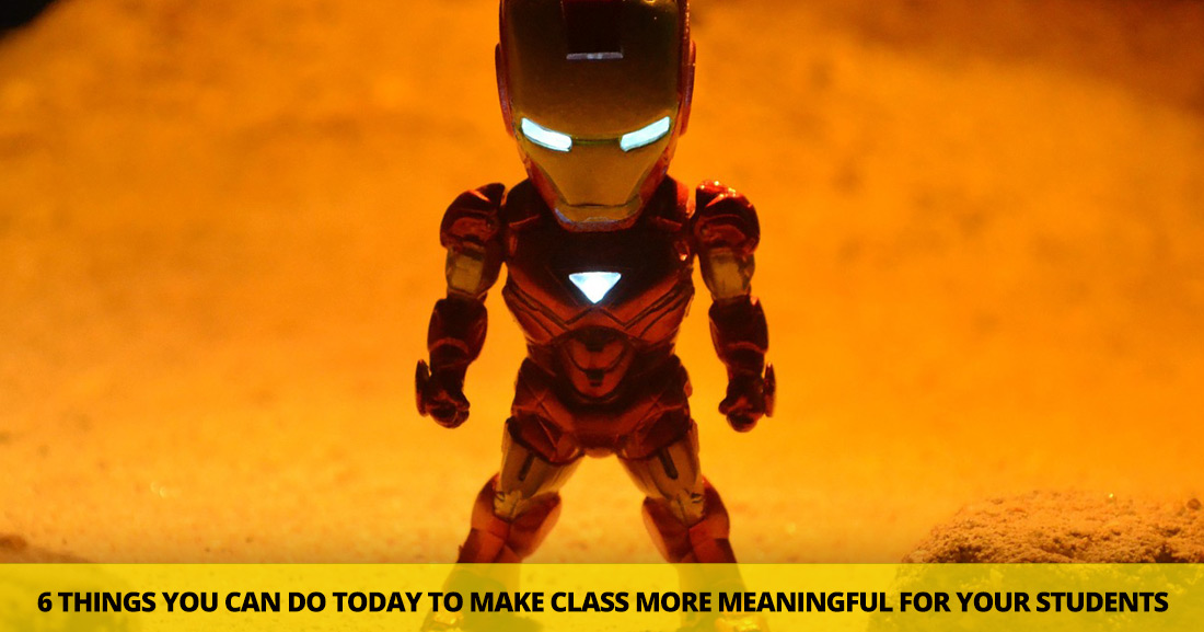 More Than a Syllabus Robot: 6 Things You Can Do Today to Make Class More Meaningful for Your Students