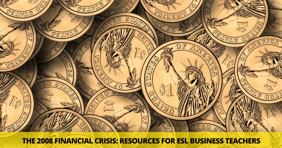 The 2008 Financial Crisis: Resources for ESL Business Teachers