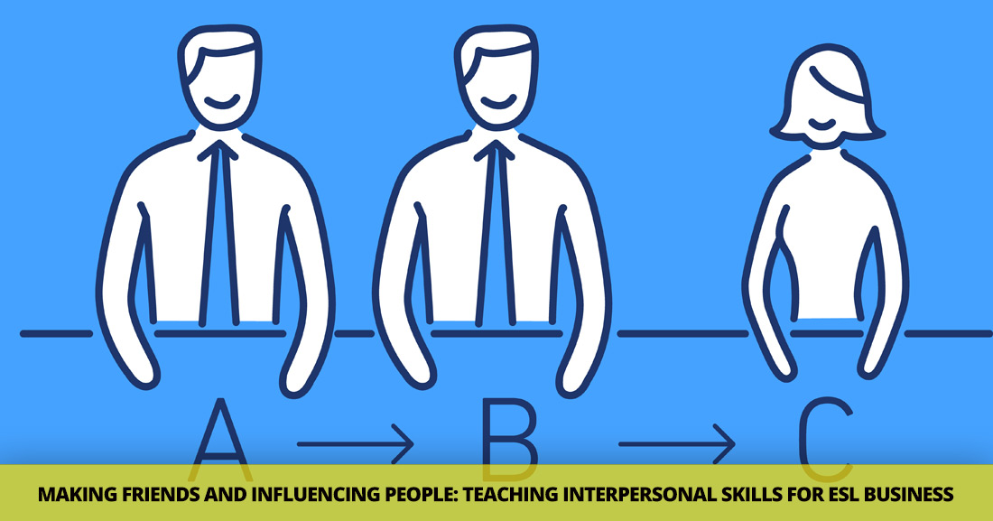 Making Friends and Influencing People: Teaching Interpersonal Skills for ESL Business