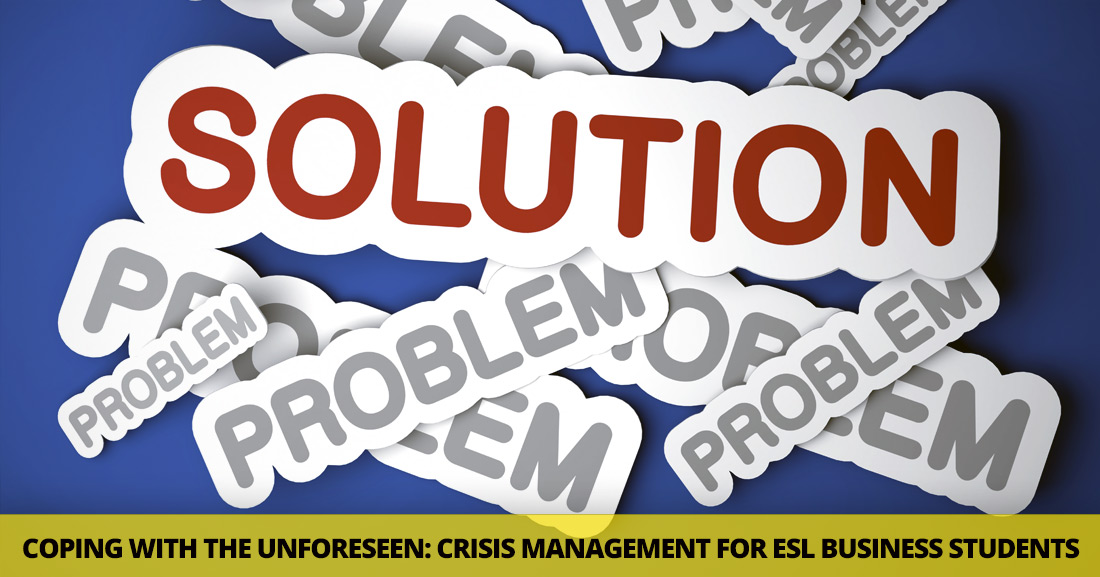 Coping With the Unforeseen: Crisis Management for ESL Business Students