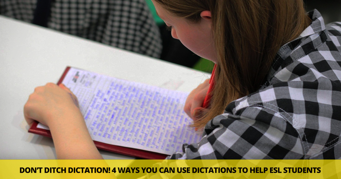 Don't Ditch Dictation: 4 Fabulous Ways You Can Use Dictation to Help ESL Students