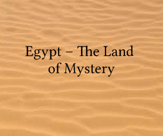 Egypt - The Land of Mystery