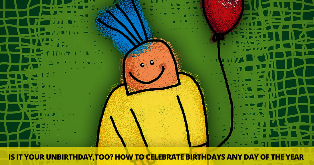 Is It Your Unbirthday,Too?: How To Celebrate Birthdays Any Day of The Year (Print and Go Lesson)