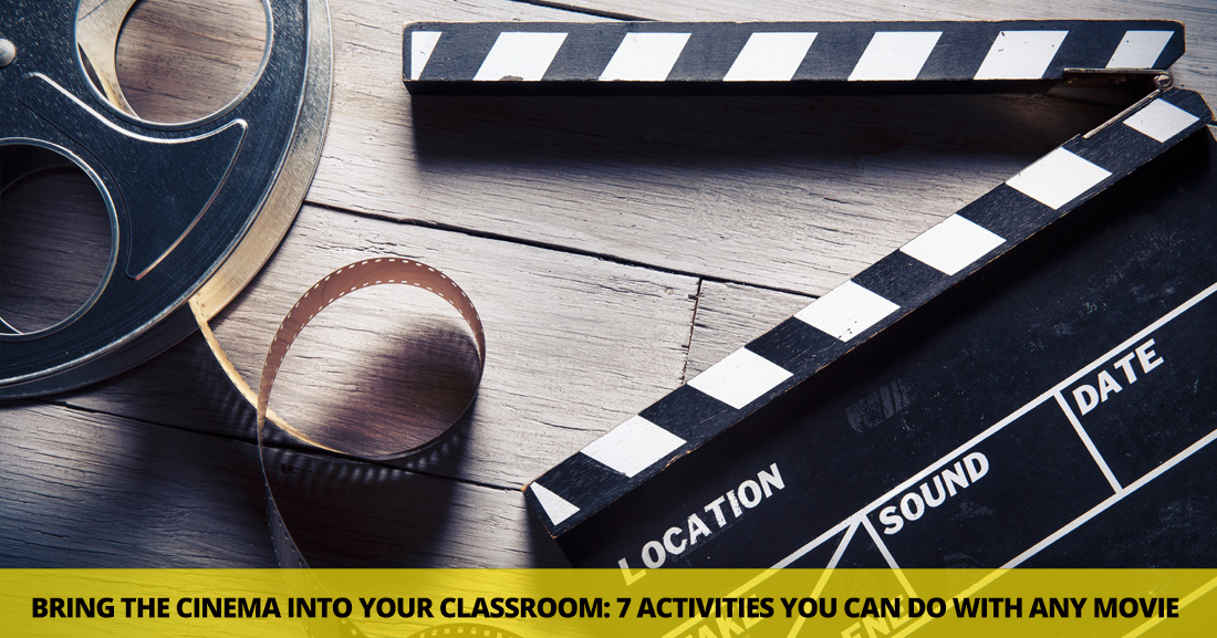 Bring the Cinema into Your Classroom: 7 Simple Activities You Can Do with Any Movie