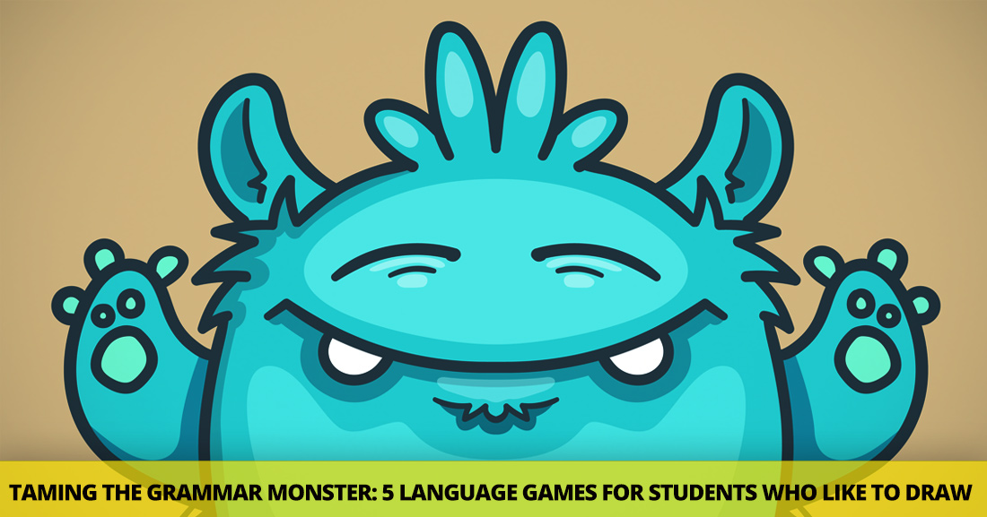 Taming the Grammar Monster: 5 Fun Language Games for Students Who Like to Draw