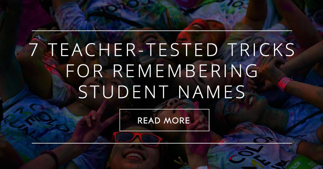 7 Teacher Tested Tricks for Remembering Student Names