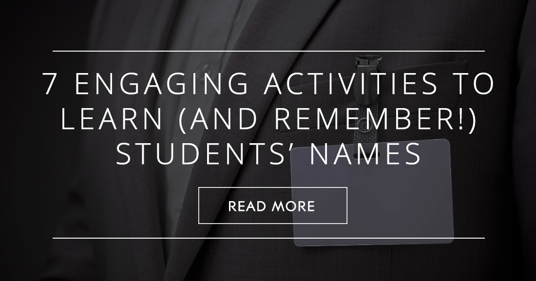 7 Engaging Activities to Learn (and Remember!) Your Students' Names