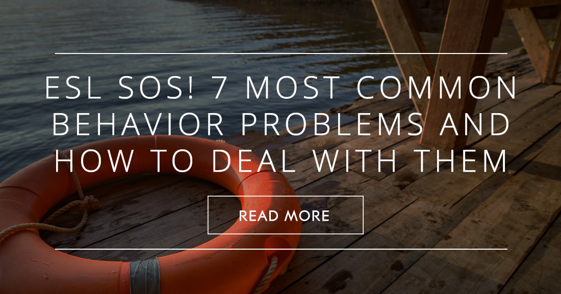 ESL SOS! 7 Most Common Behavior Problems and How to Deal with Them