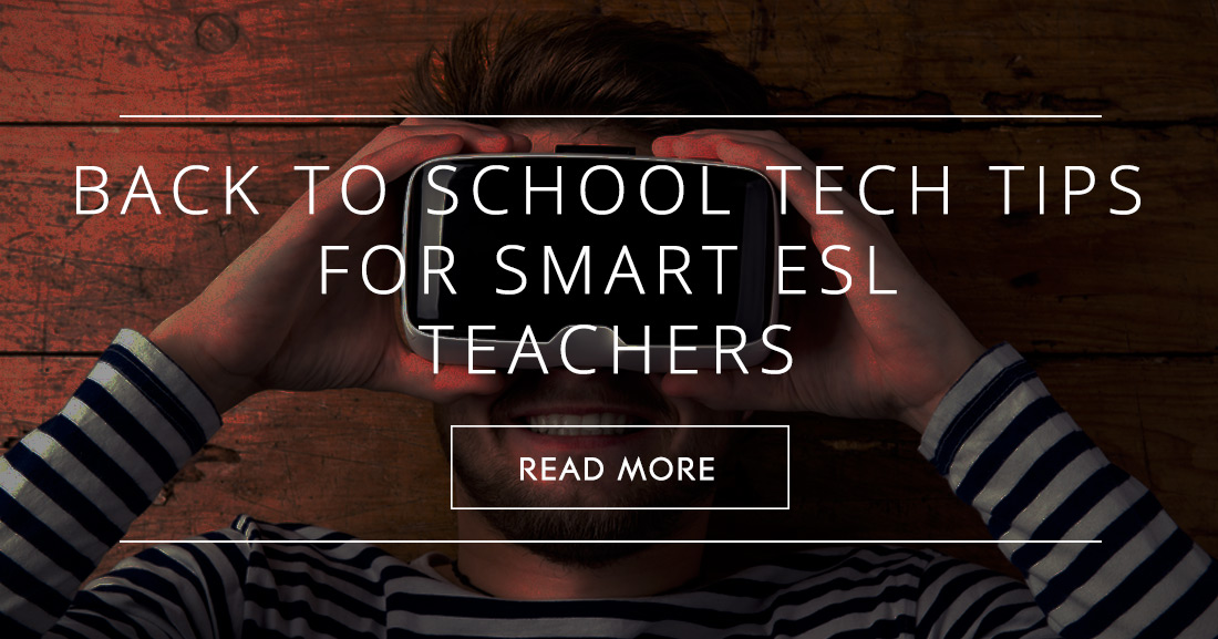 Back to School Tech Tips for ESL Teachers: Use Online Resources