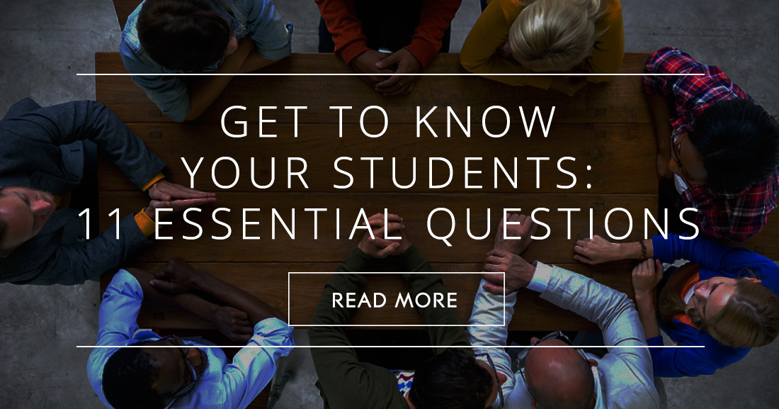 Get to Know Your Students: 11 Essential Questions To Ask