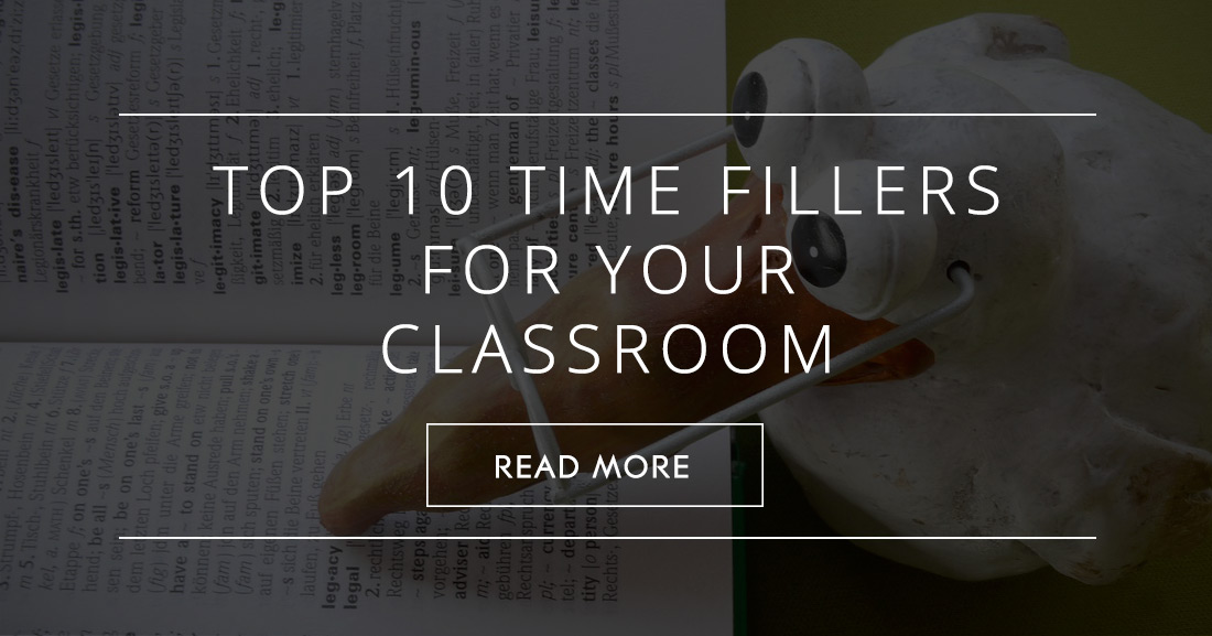 Top 10 Time Fillers For Your Classroom