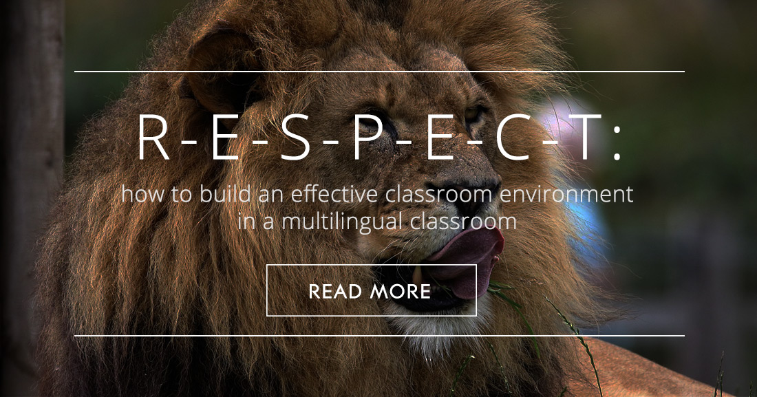 R-E-S-P-E-C-T: How to Build an Effective Classroom Environment in a Multilingual Classroom