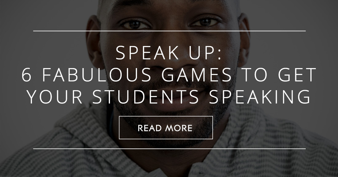 up fabulous games to get your students speaking speak up 6 fabulous games to get your students speaking