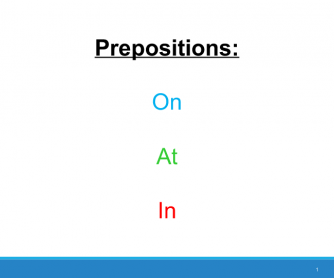 Prepositions: On- In- At