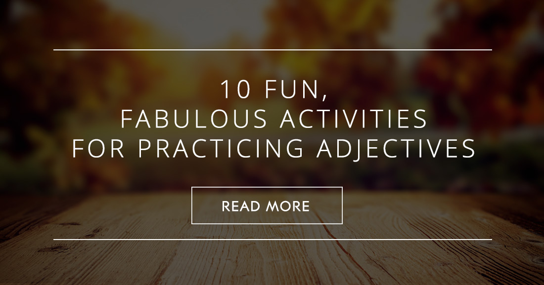 10 Fun Fabulous Activities For Practicing Adjectives