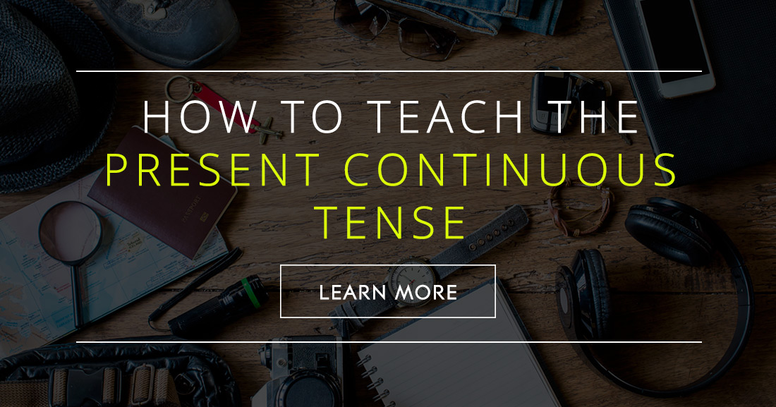 How To Teach The Present Continuous Tense
