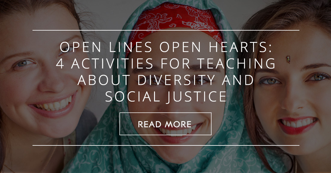 Open Lines Open Hearts: 4 Activities for Teaching about Diversity and Social Justice