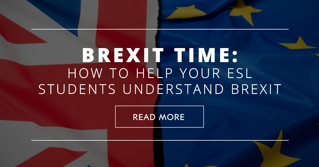 Brexit Time: How to Help Your ESL Students Understand Brexit
