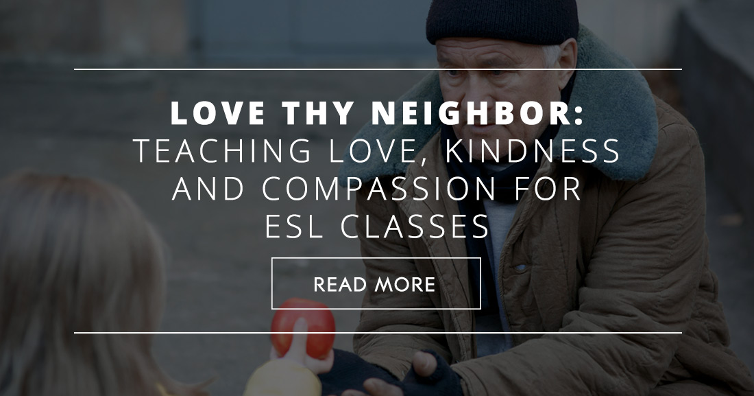 Love Thy Neighbor: Teaching Love, Kindness and Compassion for ESL Classes