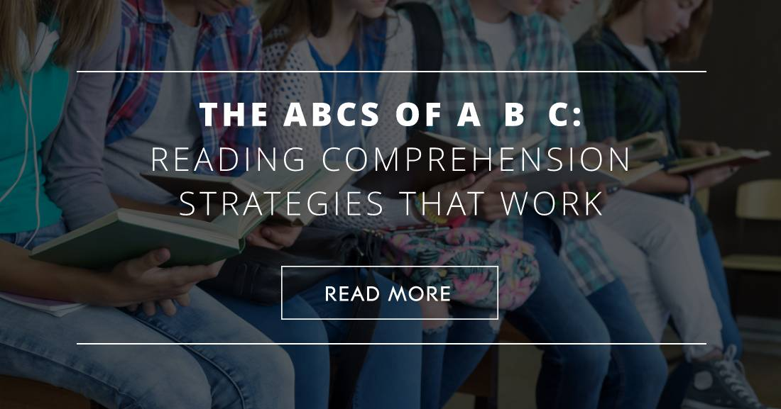 The ABCs of A B C: Reading Comprehension Strategies That Work