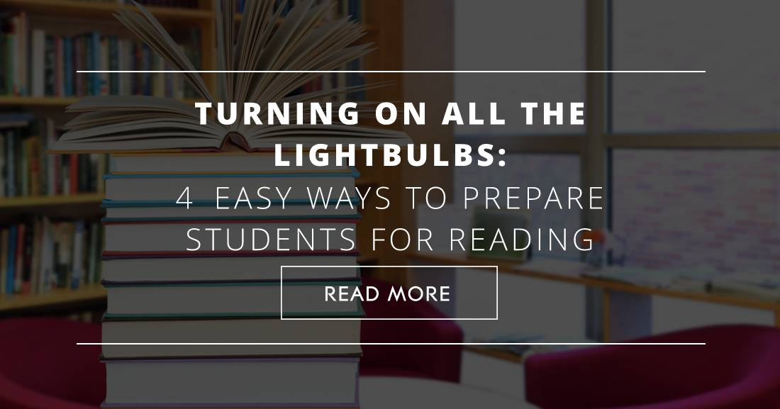 Turning on All the Lightbulbs: 4 Easy Ways to Prepare Students for Reading