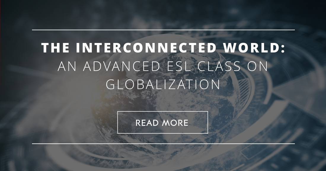 The Interconnected World: An Advanced ESL Class on Globalization