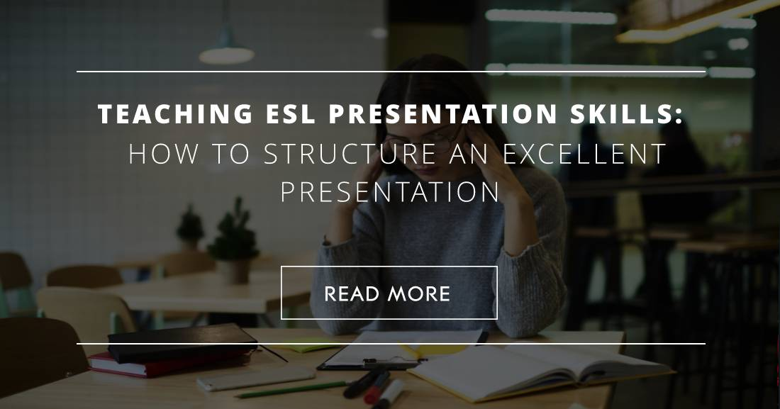 Teaching ESL Presentation Skills: How to Structure an Excellent Presentation