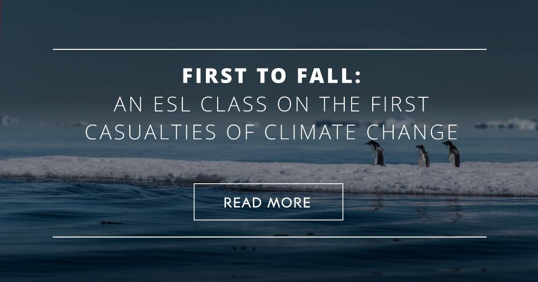 First to Fall: An ESL Class on the First Casualties of Climate Change
