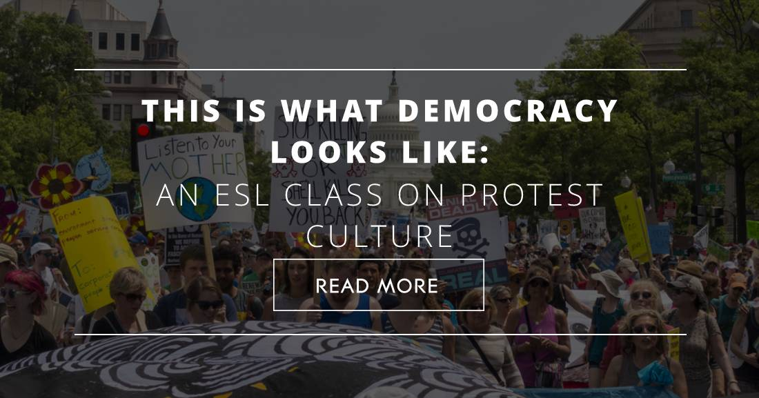 This Is What Democracy Looks Like: An ESL Class on Protest Culture