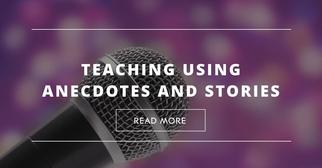 Teaching Using Anecdotes and Stories