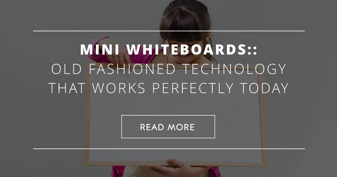Mini Whiteboards: Old Fashioned Technology That Works Perfectly Today